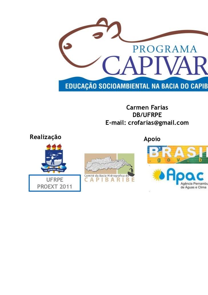Carmen Farias                         DB/UFRPE                E-mail: crofarias@gmail.comRealização                  Apoio...