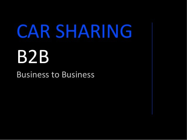 CAR SHARINGB2BBusiness to Business
