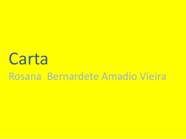 Carta  Rosana Bernardete Amadio Vieira
