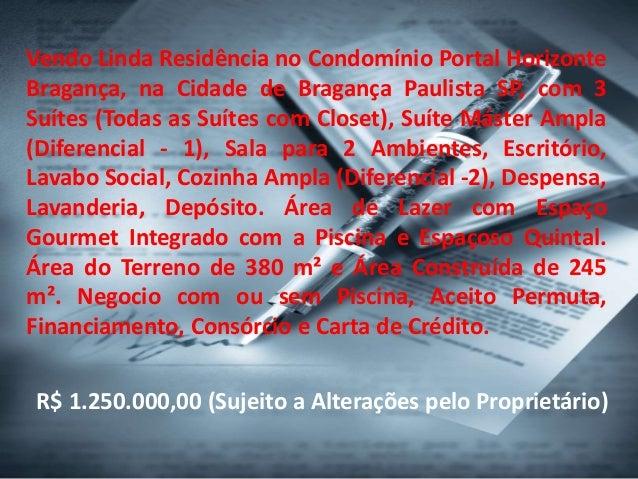 Vendo Linda Residência no Condomínio Portal Horizonte Bragança, na Cidade de Bragança Paulista SP, com 3 Suítes (Todas as ...