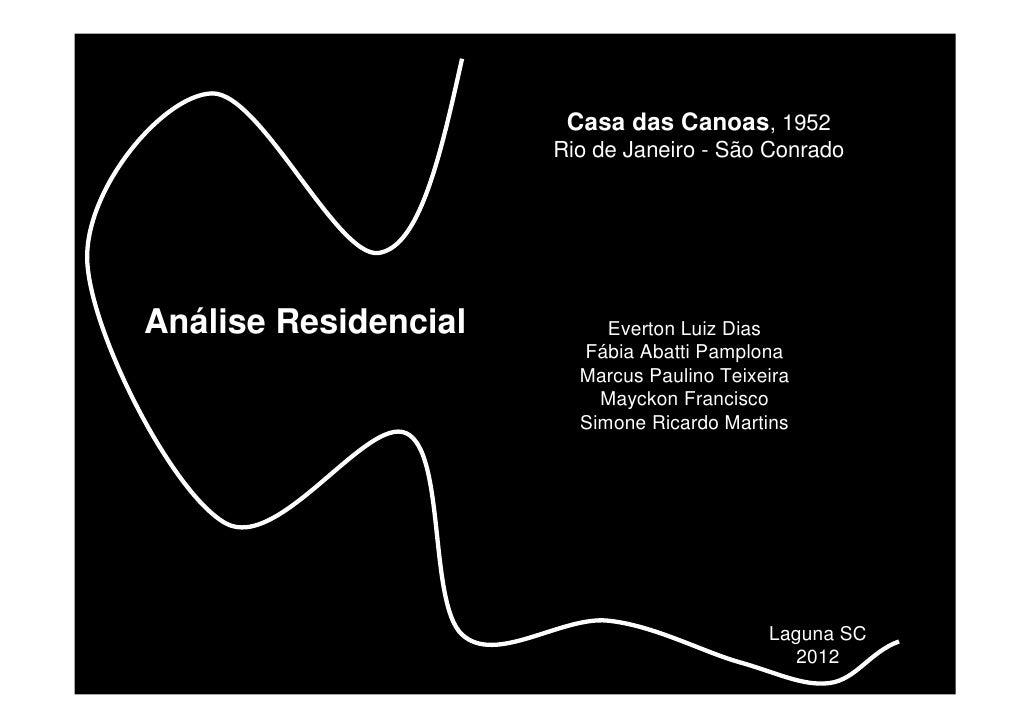 Casa das Canoas, 1952                      Rio de Janeiro - São ConradoAnálise Residencial        Everton Luiz Dias       ...