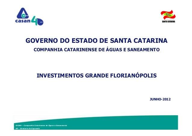 CASAN – Companhia Catarinense de Águas e Saneamento DE – Diretoria de Expansão GOVERNO DO ESTADO DE SANTA CATARINA COMPANH...