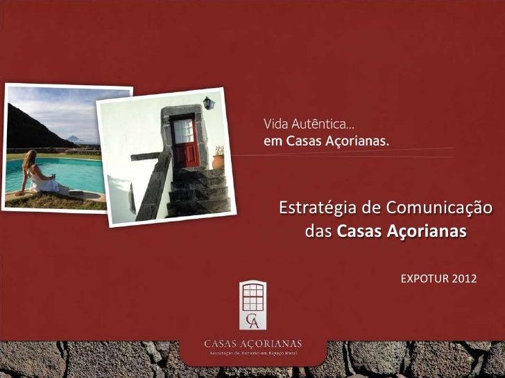 Estratégia de Comunicação   das Casas Açorianas              EXPOTUR 2012