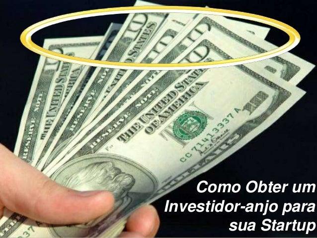 Como Obter um                                           Investidor-anjo para                                              ...