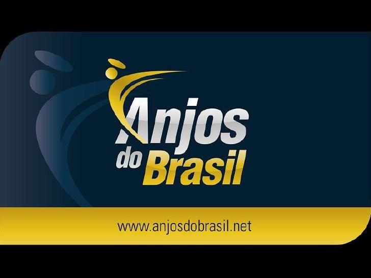 Reprodução permitida desde que citada fonte e link para site www.anjosdobrasil.net