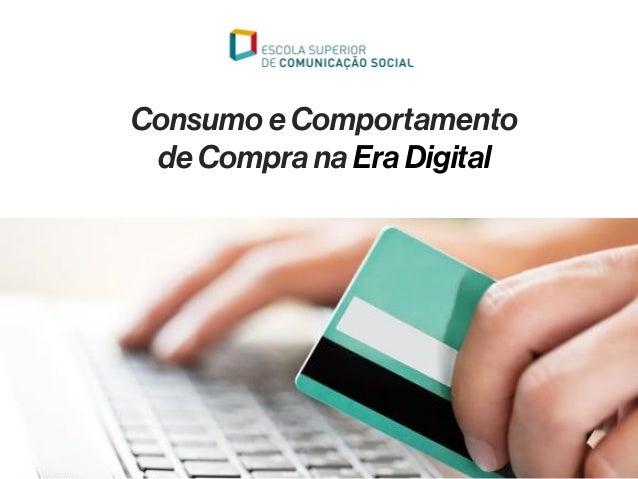 Consumo e Comportamento de Compra na Era Digital