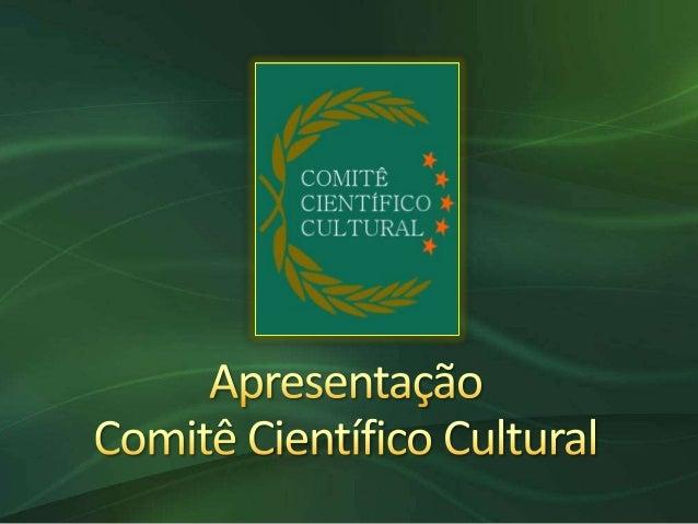 """O programa """"COMITÊ CIENTÍFICO CULTURAL"""" foi criado e desenvolvido para suprir e atender a demanda por um centro de exercíc..."""