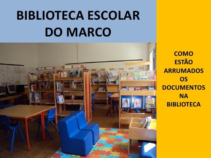 BIBLIOTECA ESCOLAR     DO MARCO                        COMO                        ESTÃO                     ARRUMADOS    ...