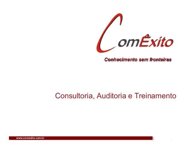 Conhecimento sem fronteiras  Consultoria, Auditoria e Treinamento  www.comexito.com.br  Rima