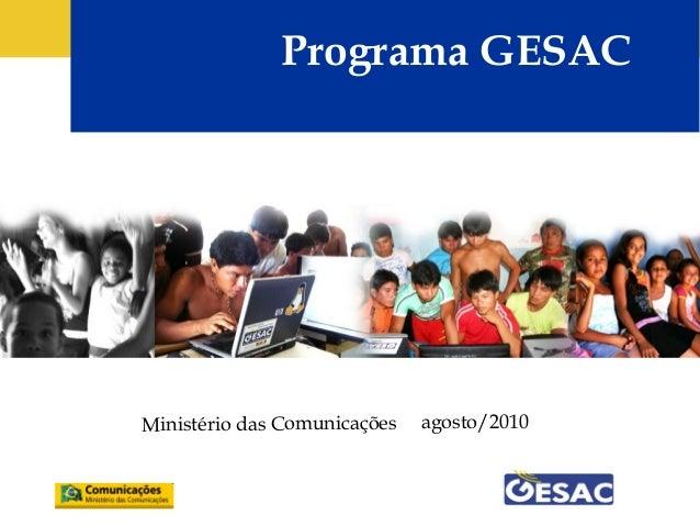 Programa GESAC Ministério das Comunicações agosto/2010