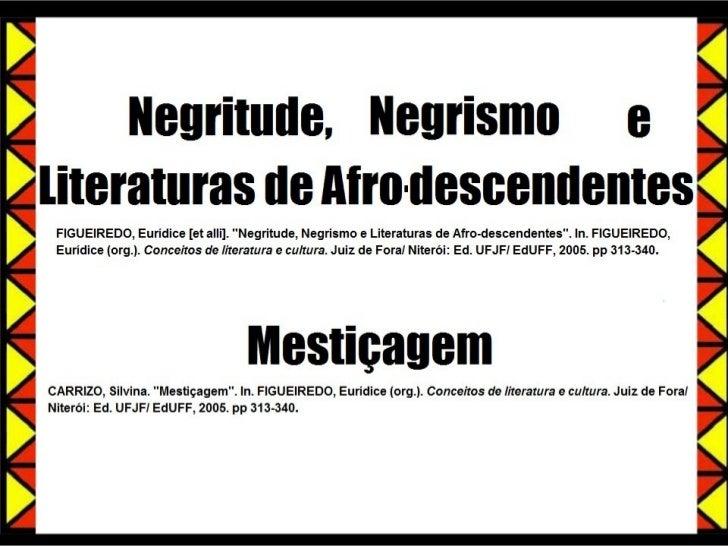 Negritude, Negrismo, Literaturas de        Afro-descendentes