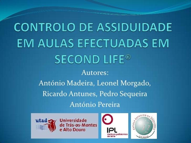 Autores:António Madeira, Leonel Morgado, Ricardo Antunes, Pedro Sequeira         António Pereira