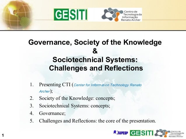 1 1. Presenting CTI (Center for Information Technology Renato Archer); 2. Society of the Knowledge: concepts; 3. Sociotech...