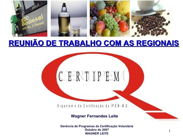 Wagner Fernandes Leite REUNIÃO DE TRABALHO COM AS REGIONAIS