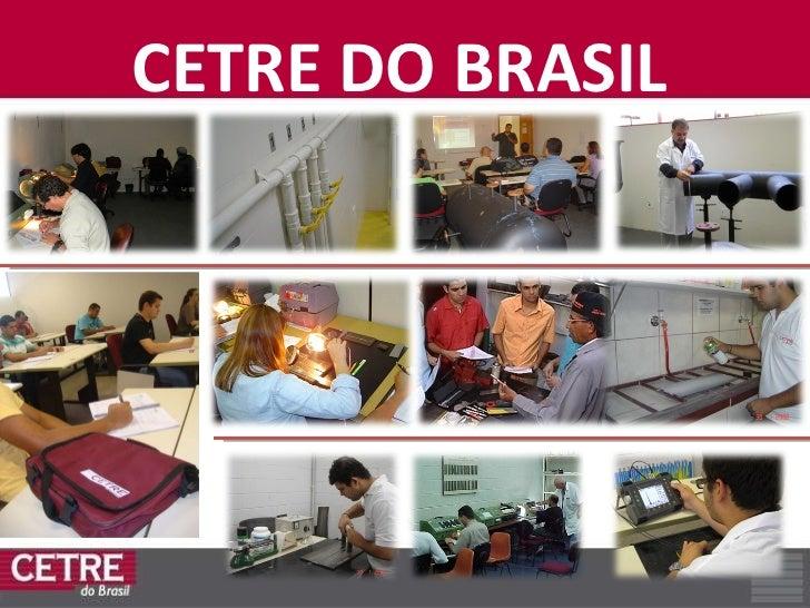 <ul><li>CETRE DO BRASIL </li></ul>