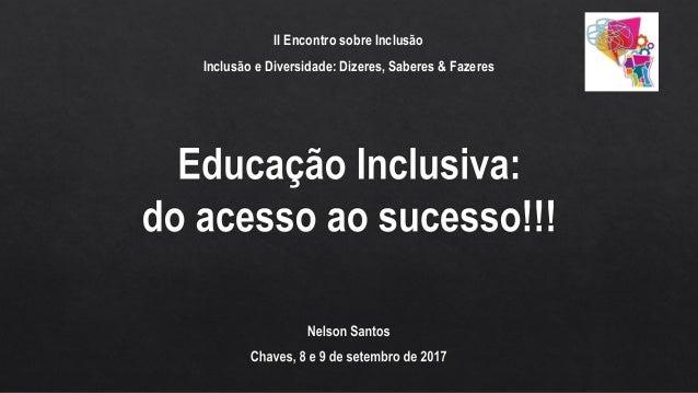 II Encontro sobre Inclusão Inclusão e Diversidade: Dizeres, Saberes & Fazeres