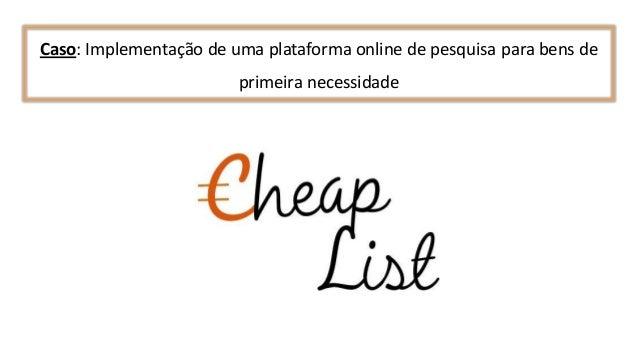 Caso: Implementação de uma plataforma online de pesquisa para bens de primeira necessidade