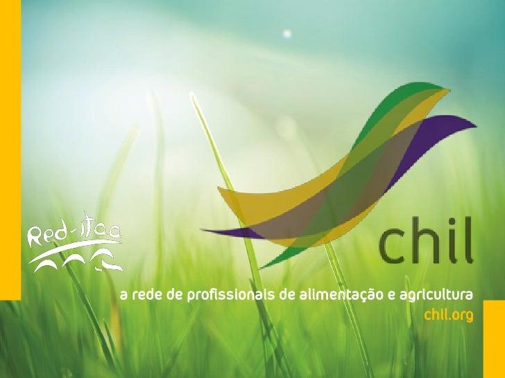 a rede de profissionais de alimentação e agricultura                                             chil.org