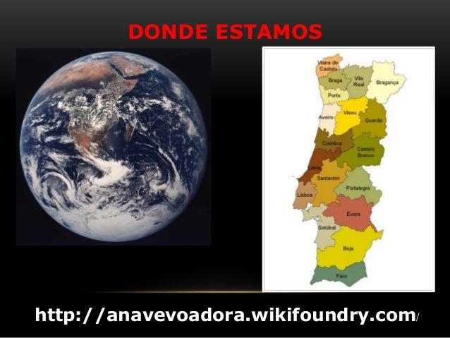 DONDE ESTAMOS http://anavevoadora.wikifoundry.com/