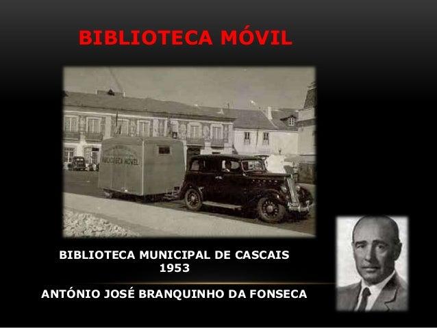 BIBLIOTECA MÓVIL BIBLIOTECA MUNICIPAL DE CASCAIS 1953 ANTÓNIO JOSÉ BRANQUINHO DA FONSECA