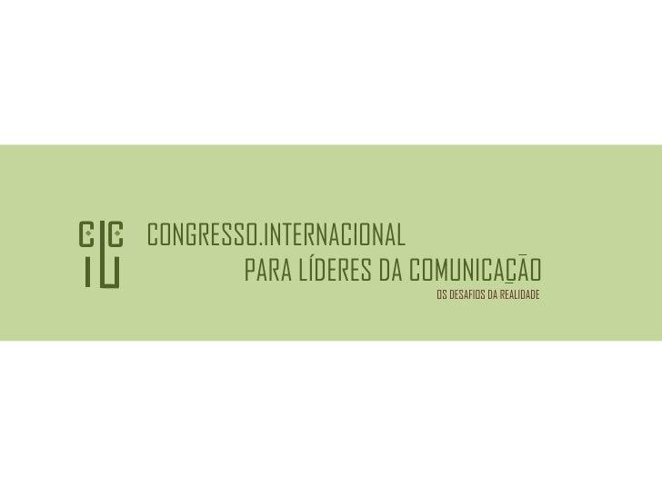 CONGRESSO.INTERNACIONAL  PARA LÍDERES DA COMUNICACAO c c OS DESAFIOS DA REALIDADE