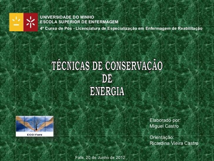 UNIVERSIDADE DO MINHOESCOLA SUPERIOR DE ENFERMAGEM4º Curso de Pós - Licenciatura de Especialização em Enfermagem de Reabil...