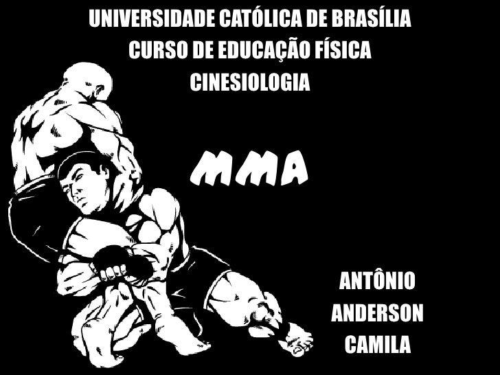 UNIVERSIDADE CATÓLICA DE BRASÍLIA    CURSO DE EDUCAÇÃO FÍSICA          CINESIOLOGIA          MMA                         A...
