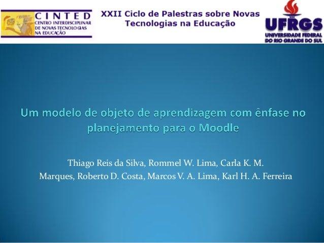 Thiago Reis da Silva, Rommel W. Lima, Carla K. M. Marques, Roberto D. Costa, Marcos V. A. Lima, Karl H. A. Ferreira