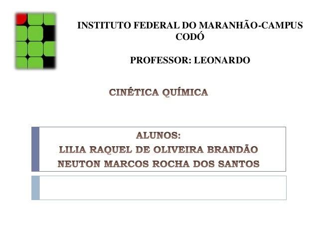 INSTITUTO FEDERAL DO MARANHÃO-CAMPUS CODÓ PROFESSOR: LEONARDO