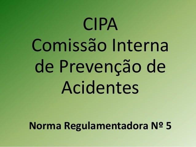 CIPA Comissão Interna de Prevenção de Acidentes Norma Regulamentadora Nº 5