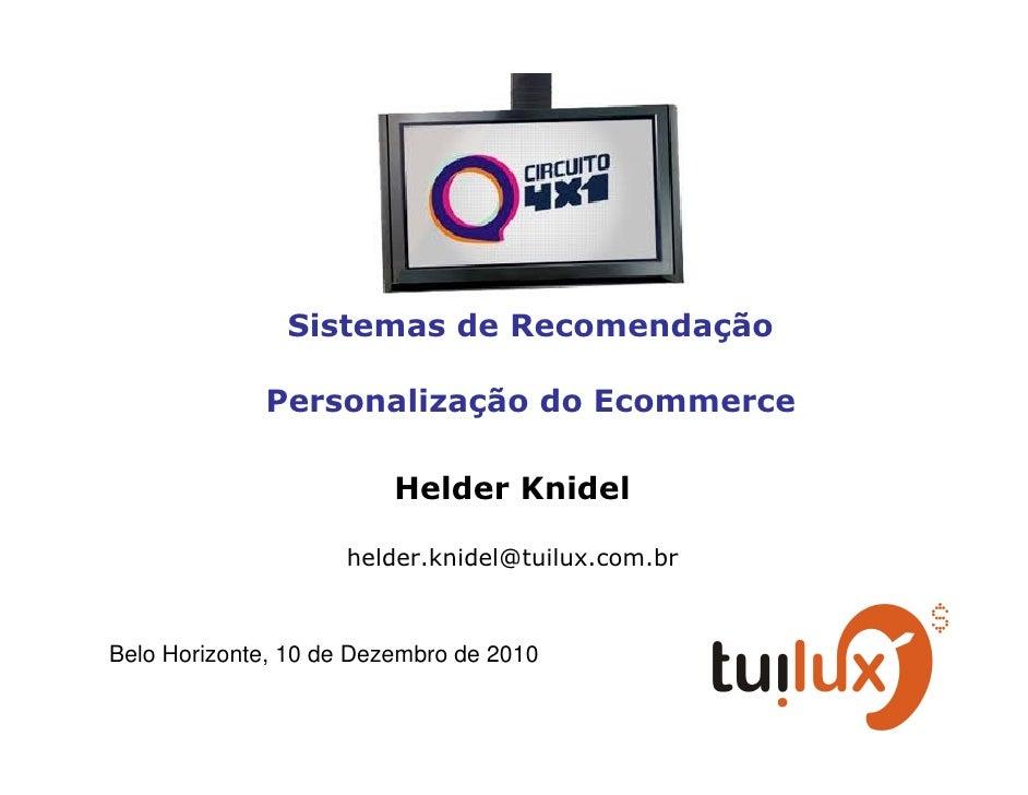 Sistemas de Recomendação             Personalização do Ecommerce                         Helder Knidel                    ...