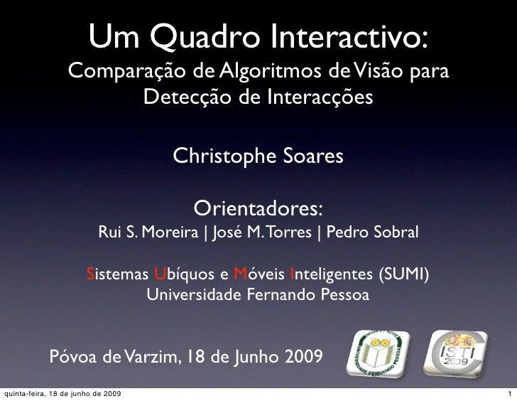 Um Quadro Interactivo:                  Comparação de Algoritmos de Visão para                        Detecção de Interacç...
