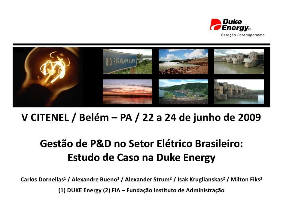 V CITENEL / Belém – PA / 22 a 24 de junho de 2009         Gestão de P&D no Setor Elétrico Brasileiro:             Estudo d...