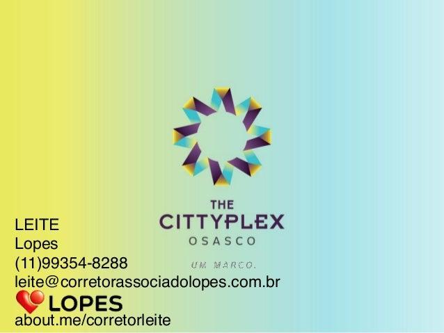 LEITE Lopes (11)99354-8288 leite@corretorassociadolopes.com.br  about.me/corretorleite