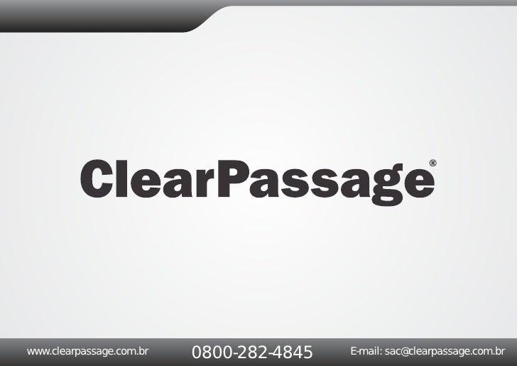 www.clearpassage.com.br   0800-282-4845   E-mail: sac@clearpassage.com.br