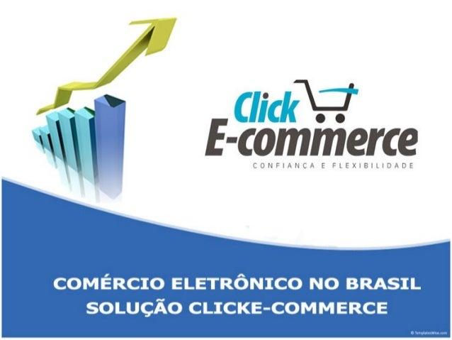 COMÉRCIO ELETRÔNICO NO BRASIL SOLUÇÃO CLICKE-COMMERCE