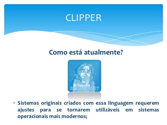 Apresentação clipper e harbour