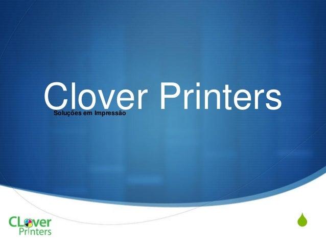 S Clover PrintersSoluções em Impressão