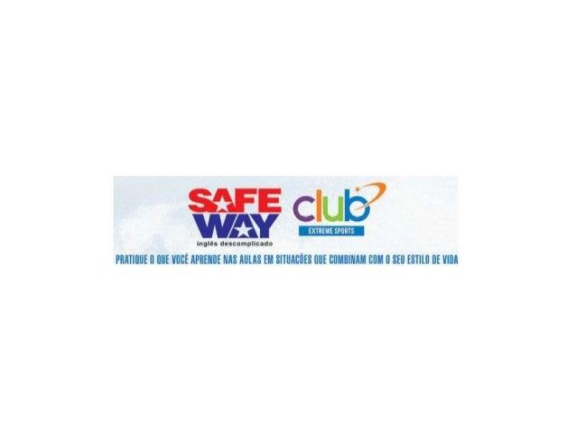 O que são os Safeway Clubs?São parecidos com os clubes de colégios americanos.Lá, os alunos participam de clubes no tempo ...