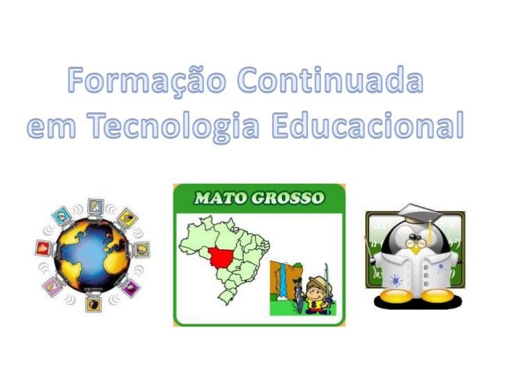 Formação Continuada<br />em Tecnologia Educacional<br />