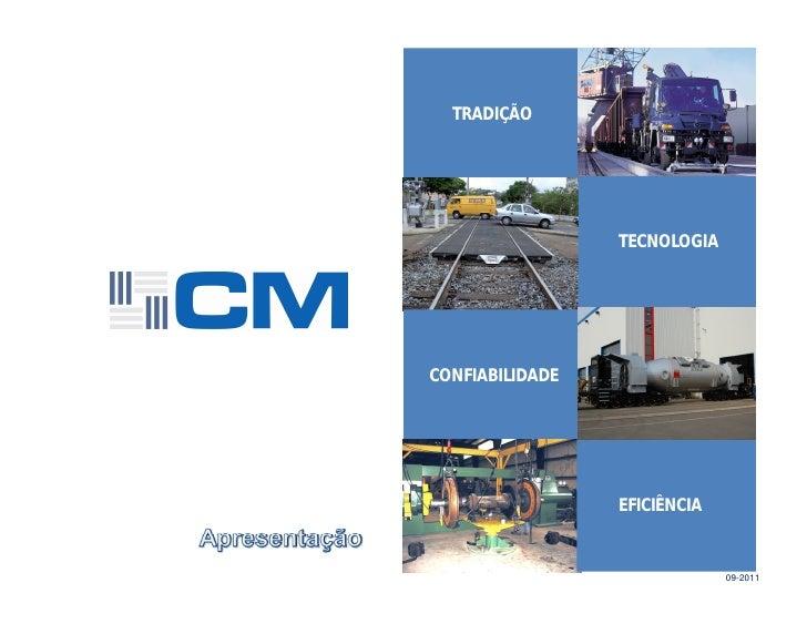 TRADIÇÃO                 TECNOLOGIACONFIABILIDADE                 EFICIÊNCIA                              09-2011