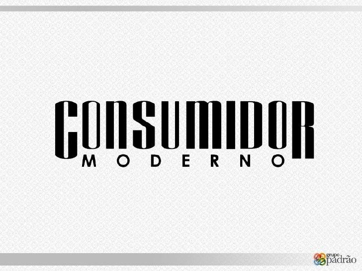 ● 40% dos consumidores nãocompram antes de pesquisarsobre a marca na web,segundo Interpublic Group.● Consumo cresce 25% no...