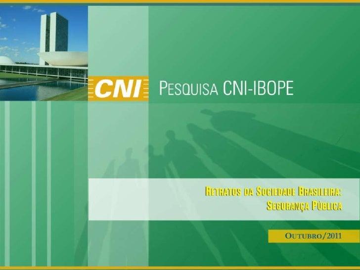 Especificações TécnicasPeríodo          28 a 31 de julho de 2011Abrangência      NacionalUniverso         Eleitores com 16...