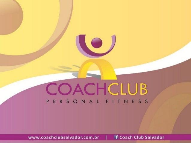 O Coach Club       O Coach Club Personal Fitness é um      espaço planejado para quem adota      estilo sofisticado e vida...