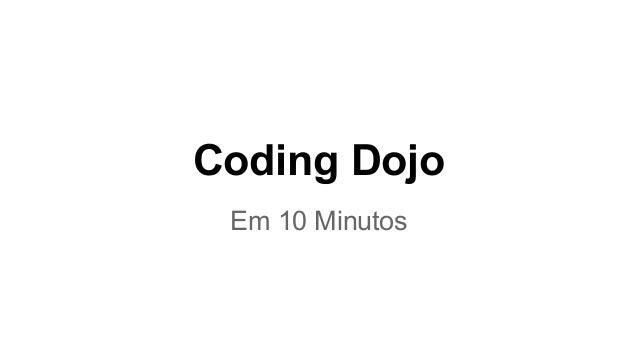 Coding Dojo Em 10 Minutos