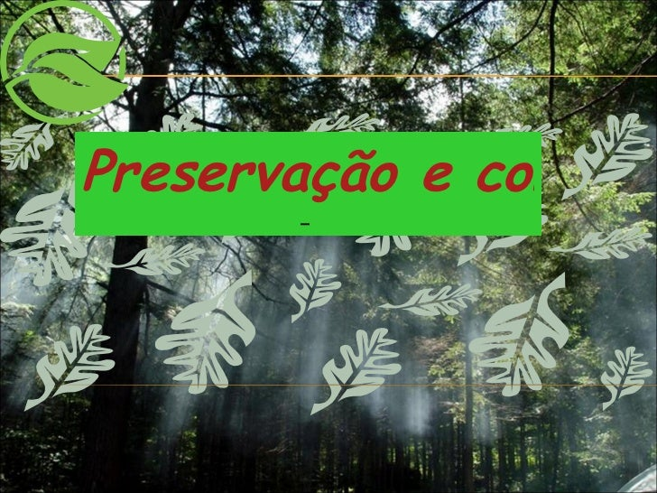 Preservação e conservação Ambiental  –