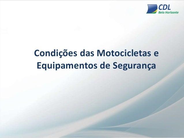 Condições das Motocicletas e Equipamentos de Segurança
