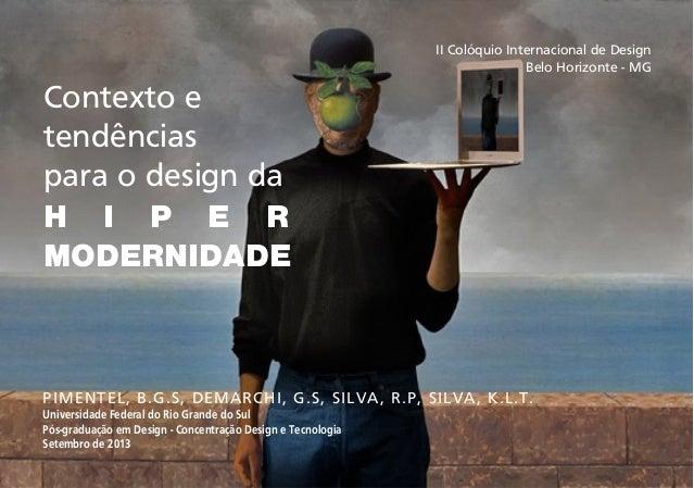 II Colóquio Internacional de Design Belo Horizonte - MG  Contexto e tendências para o design da H I P E R MODERNIDADE  PIM...