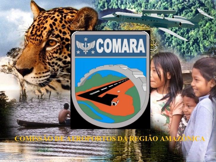 COMISSÃO DE AEROPORTOS DA REGIÃO AMAZÔNICA