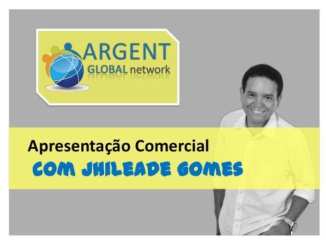 Apresentação Comercial  com Jhileade Gomes